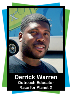 Derrick Warren, Outreach Educator for the Race for Planet X