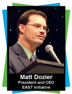 Matt Dozier, President and CEO, EAST Initiative